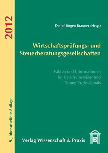 9783896736093: Wirtschaftsprüfungs-/Steuerberatungsgesellschaften 2012: Fakten und Informationen für Berufseinsteiger und Young Professionals