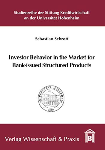 Investor Behavior in the Market for Bank-issued Structured Products: Sebastian Schroff