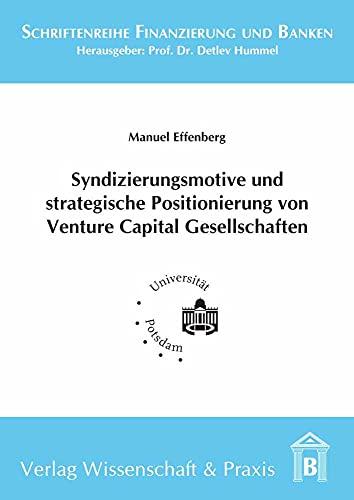 Syndizierungsmotive und strategische Positionierung von Venture Capital Gesellschaften: Manuel ...
