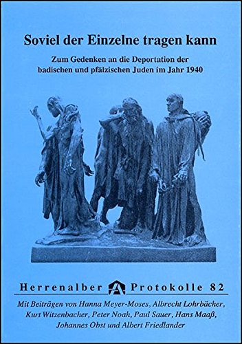 9783896740823: Soviel der Einzelne tragen kann: Zum Gedenken an die Deportation der badischen und pf�lzischen Juden im Jahr 1940