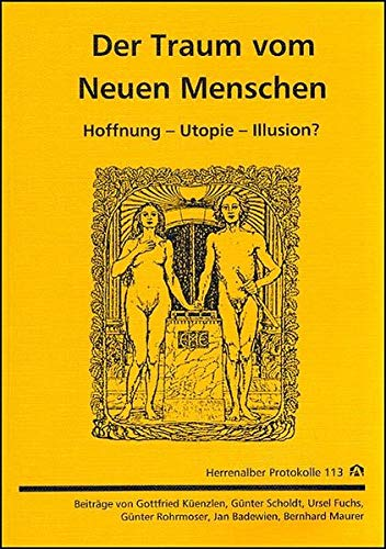 9783896741158: Der Traum vom Neuen Menschen: Hoffnung - Utopie - Illusion?