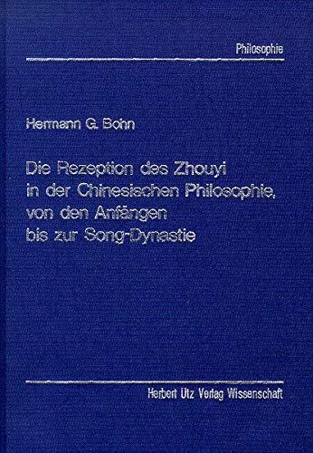 9783896752826: Die Rezeption des (Zhouyi) Zhouyi in der chinesischen Philosophie, von den Anfängen bis zur Song-Dynastie (German Edition)