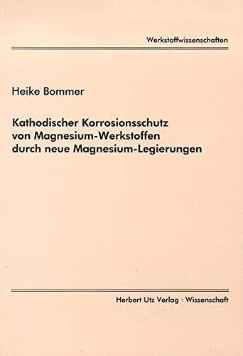 9783896754615: Kathodischer Korrosionsschutz von Magnesium-Werkstoffen durch neue Magnesium-Legierungen