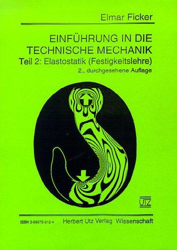 9783896759122: Einführung in die Technische Mechanik: Einführung in die Technische Mechanik Band 2: Elastostatik (Festigkeitslehre): Tl 2 (Livre en allemand)