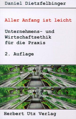 9783896759306: Aller Anfang ist leicht Unternehmens- und Wirtschaftsethik f�r die Praxis (Livre en allemand)