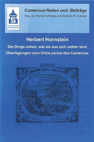 Die Dinge sehen, wie sie aus sich selber sind: Überlegungen zum Orbis pictus des Comenius: ...