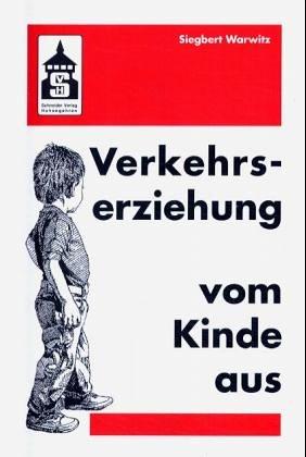 9783896760609: Verkehrserziehung vom Kinde aus. Wahrnehmen - Spielen - Denken - Handeln