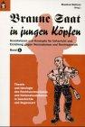 9783896761477: Braune Saat in jungen Köpfen, 2 Bde., Bd.1, Theorie und Ideologie des Rechtsextremismus und Nationalsozialismus in Geschichte und Gegenwart