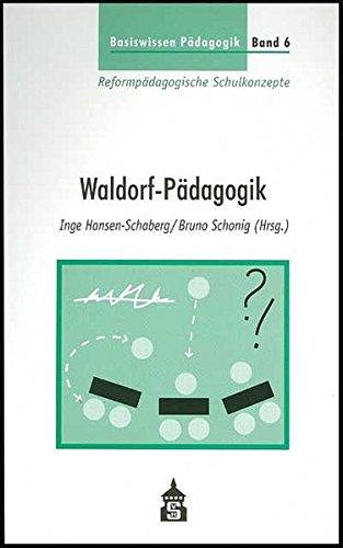 9783896765031: Basiswissen Pädagogik 6. Reformpädagogische Schulkonzepte. Waldorf-Pädagogik.