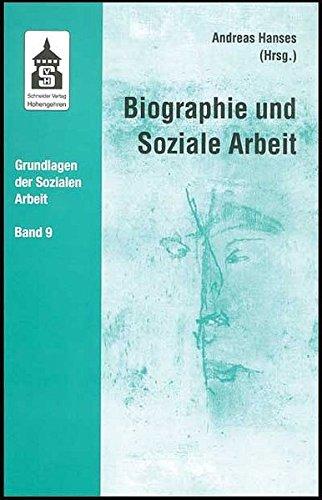 9783896767721: Biographie und Soziale Arbeit: Institutionelle und Soziale Arbeit