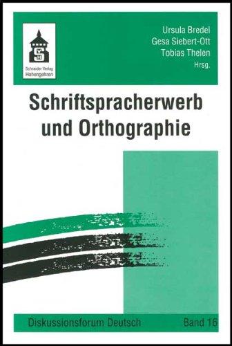 Schriftspracherwerb und Orthographie von Ursula Bredel, Gesa Siebert-Ott und Tobias Thelen: Ursula ...