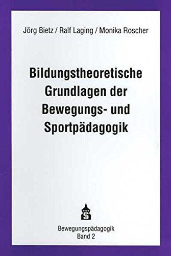 9783896768940: Bildungstheoretische Grundlagen der Bewegungs- und Sportp�dagogik