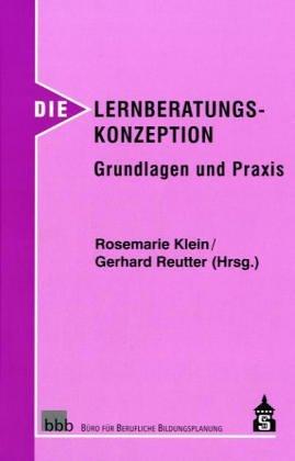 Die Lernberatungskonzeption - Grundlagen und Praxis: Klein Rosemarie, Reuter