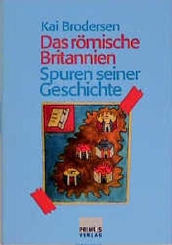 9783896780805: Das römische Britannien - Spuren seiner Geschichte.