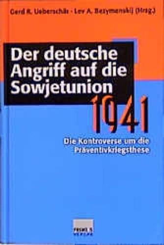 9783896780843: Der deutsche Angriff auf die Sowjetunion 1941: Die Kontroverse um die Pr�ventivkriegsthese