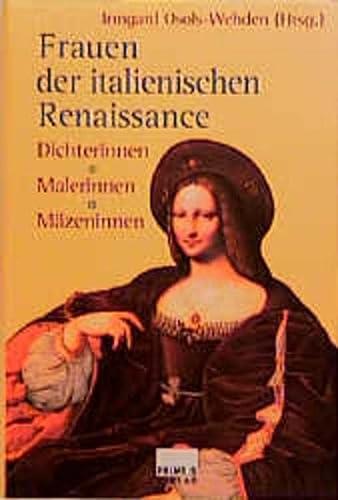 Frauen der italienischen Renaissance. Dichterinnen, Malerinnen, Mäzeninnen - Osols-Wehden, Irmgard (Hg.)