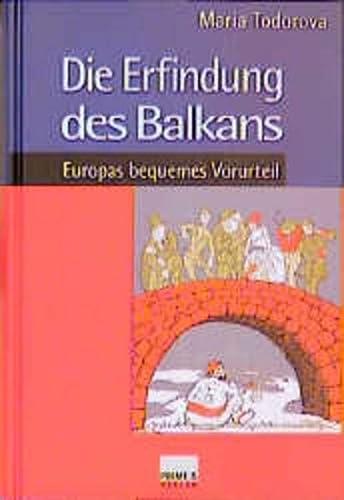 9783896782090: Die Erfindung des Balkans. Europas bequemes Vorurteil