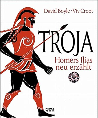 9783896782687: Troja: Homers Ilias neu erzählt