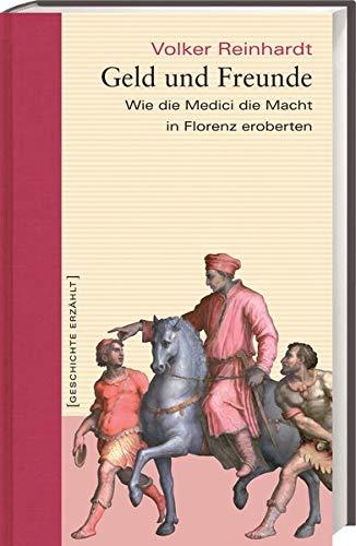 9783896783967: Geld und Freunde: Wie die Medici die Macht in Florenz eroberten