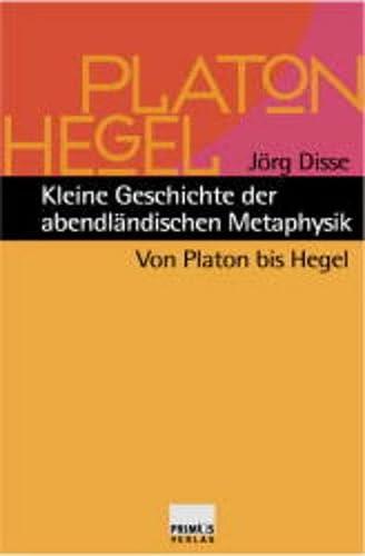 9783896784124: Kleine Geschichte der abendländischen Metaphysik: Von Platon bis Hegel