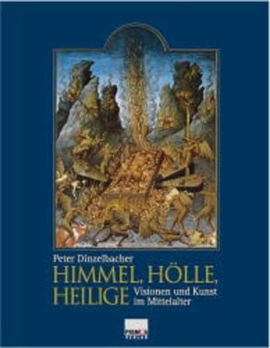 9783896784216: Himmel, H�lle, Heilige. Visionen und Kunst im Mittelalter.