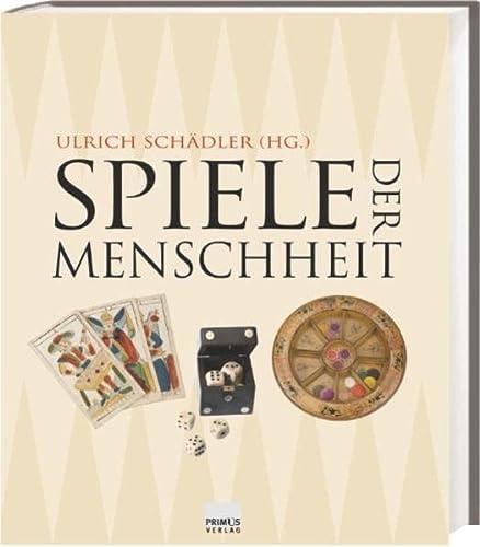9783896786159: Spiele der Menschheit: 5000 Jahre Kulturgeschichte der Gesellschaftsspiele