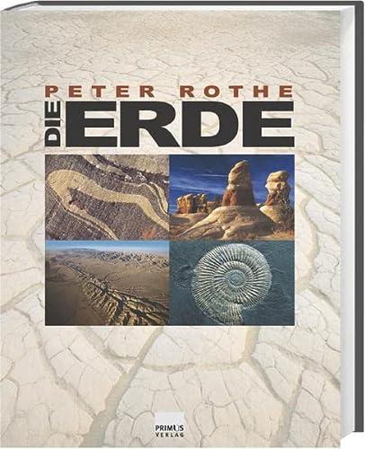 Die Erde. Alles über Erdgeschichte, Plattentektonik, Vulkane,: Peter Rothe (Autor)