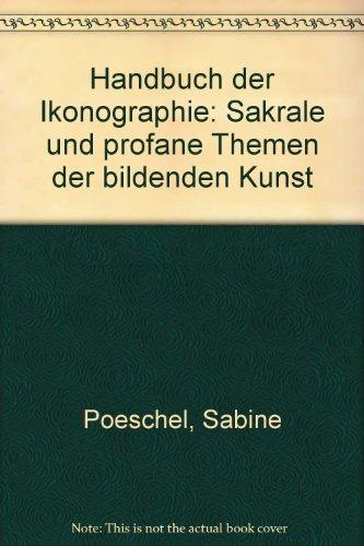9783896787613: Handbuch der Ikonographie: Sakrale und profane Themen der bildenden Kunst