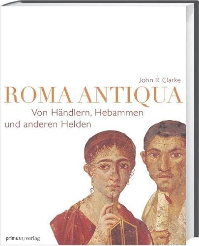 9783896788115: Roma Antiqua: Von Händlern, Hebammen und anderen Helden