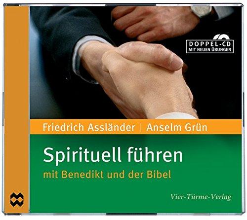 Spirituell fuhren: mit Benedikt und der Bibel: Vier Tuerme Gmbh