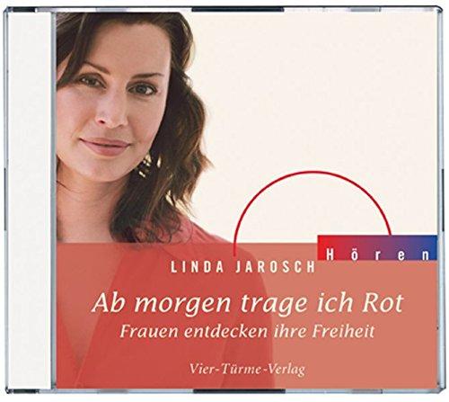9783896803863: Ab morgen trage ich Rot: Horbuch-CD mit meditativer Instrumentalmusik