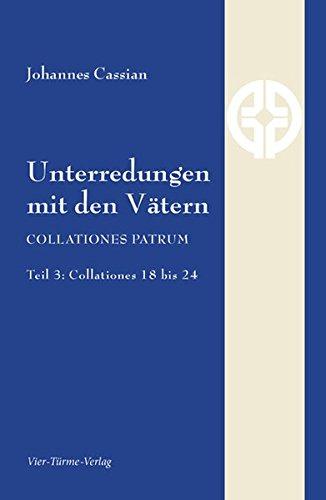 9783896807120: Unterredungen mit den Vätern: COLLATIONES PATRUM Teil 3: Collationes 18 bis 24