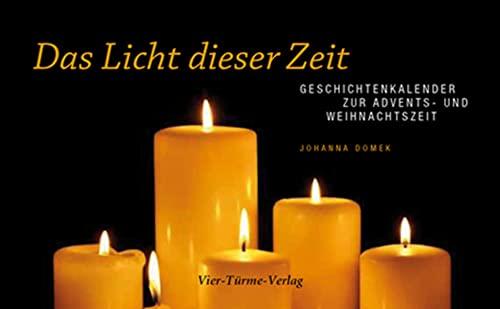 Das Licht dieser Zeit: Geschichtenkalender zur Advents- und Weihnachtszeit (Hardback) - Johanna Domek