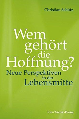 9783896809063: Wem gehört die Hoffnung?: Neue Perspektiven in der Lebensmitte