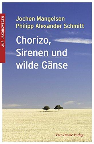 9783896809698: Chorizo, Sirenen und wilde Gänse: Der Jakobsweg - Ein Tagebuch