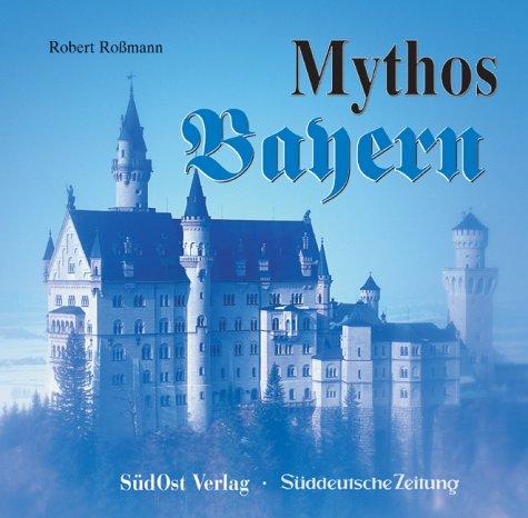 9783896820785: Mythos Bayern by Roßmann, Robert