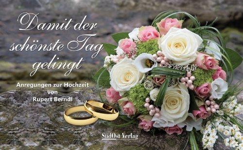 9783896821928: Damit der sch�nste Tag gelingt: Anregungen zur Hochzeit