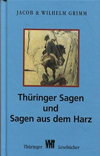 Thüringer Sagen und Sagen aus dem Harz - Jacob Grimm; Wilhelm Grimm