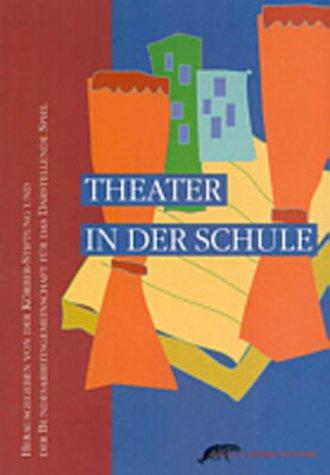 9783896840127: Theater in der Schule.