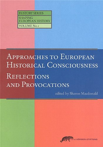 9783896840158: Approaches to European Historical Conciousness: Reflections and Provocations (Eustory series)