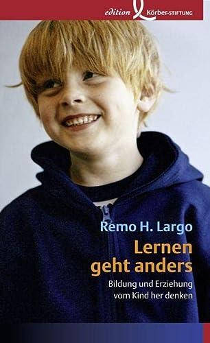 9783896840783: Lernen geht anders: Bildung und Erziehung vom Kind her denken