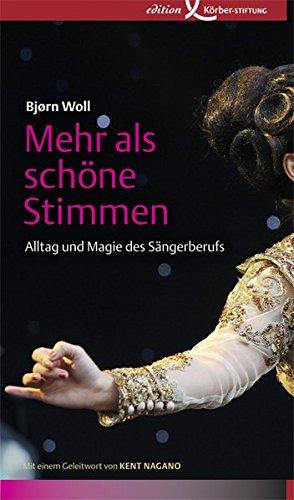 9783896841599: Mehr als schöne Stimmen: Alltag und Magie des Sängerberufs