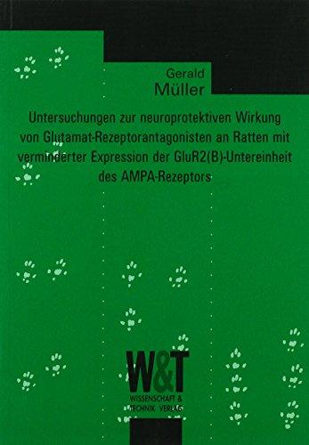 Untersuchungen zur neuroprotektiven Wirkung von Glutamat-Rezeptorantagonisten an Ratten mit ...