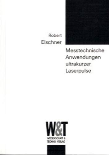 Messtechnische Anwendungen ultrakurzer Laserpulse (Paperback): Robert Elschner
