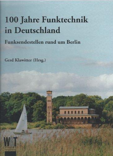 9783896855008: 100 Jahre Funktechnik in Deutschland. Funksendestellen rund um Berlin.