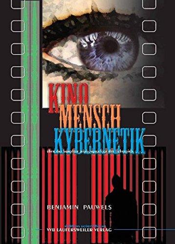9783896872890: Kino Mensch Kybernetik - über das komplexe Wirkungsgefüge des Lichtspiels / Steuerungstheorie zu Film und Medien