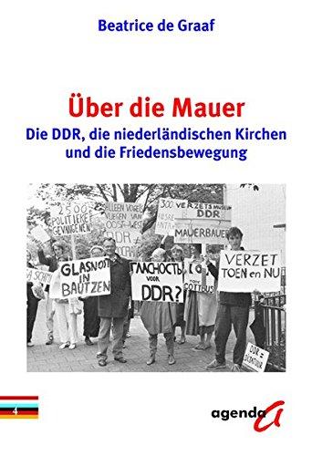 Über die Mauer: Die DDR, die niederländischen: Graaf, Beatrice de