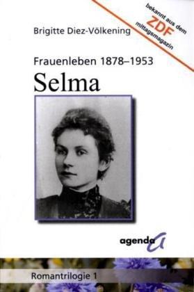 Frauenleben 1878-1953. Selma - Brigitte Diez-Völkening