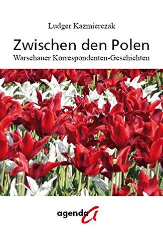 9783896884466: Zwischen den Polen: Warschauer Korrespondentengeschichten
