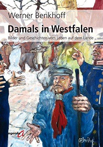 9783896884817: Damals in Westfalen: Bilder und Geschichten vom Leben auf dem Lande